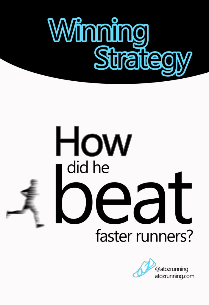 How did he beat faster runners?