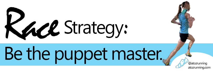 Race Strategy: Be the puppet master.