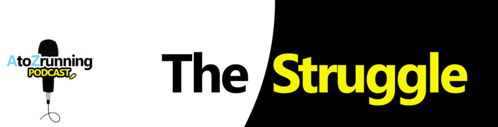 AtoZrunning podcast The Stuggle
