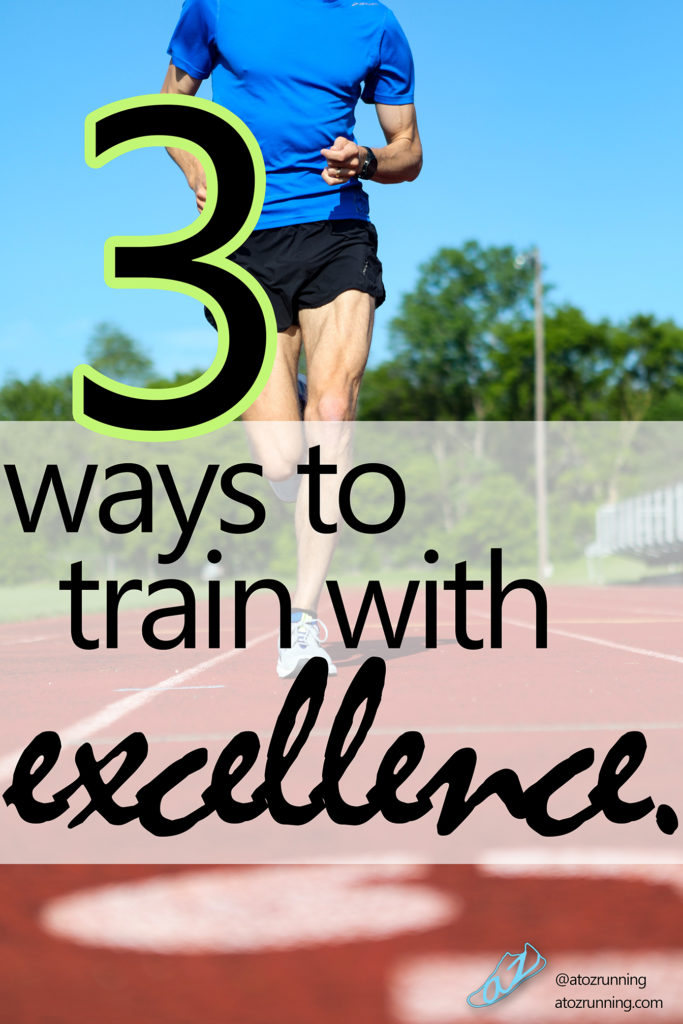 3 Ways to Train with Excellence