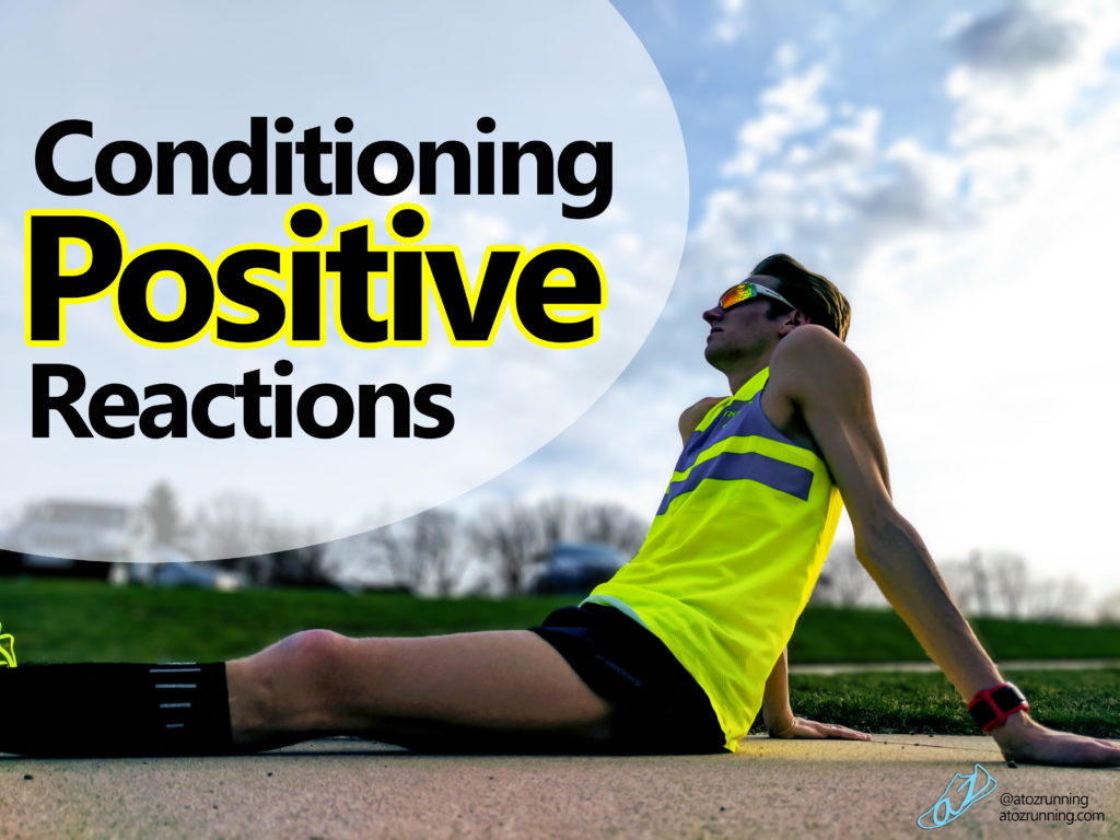 Conditioning positive reactions