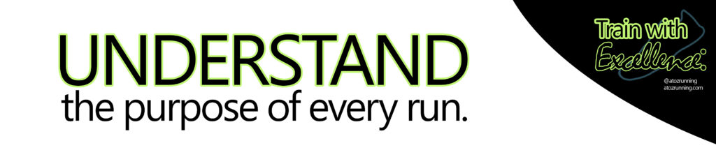 Understand the purpose of every run.