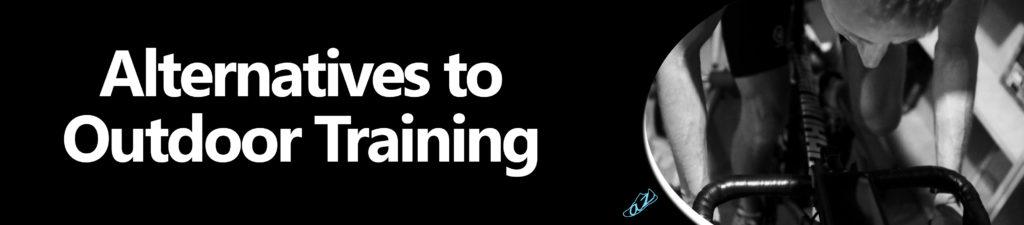 Alternatives to outdoor training