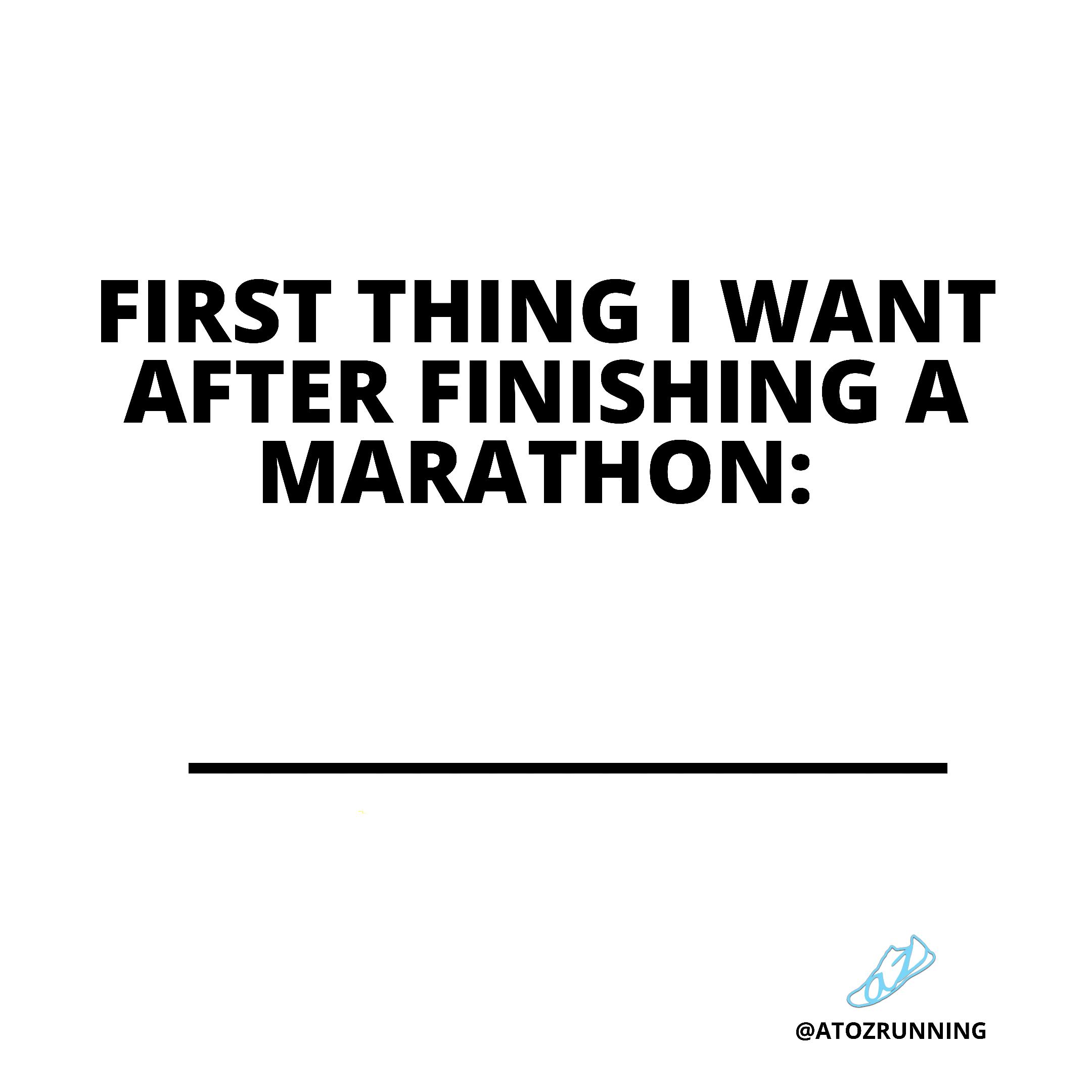 First thing I want after finishing a marathon